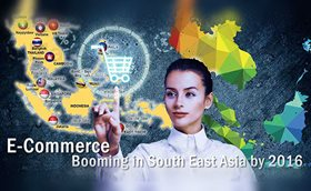 Ecommerce - Booming in South East Asia by 2016